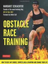 Obstacle Race Training: How to Beat Any Course, Compete Like a Champion and Chan