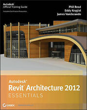 USED (GD) Autodesk Revit Architecture 2012 Essentials by Phil Read
