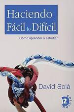 Haciendo fácil lo difícil: como aprender a estudiar (Spanish Edition)-ExLibrary