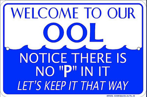 Welcome to Our Ool, There's No P In It funny metal sign 305mm x 205mm (sf)
