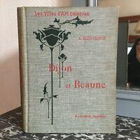 Kleinclausz I Città Arte Famosi Dijon E Beaune Renouard H.Laurens 1907