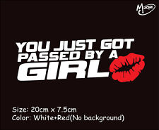 You just got passed by a girl car sticker Funny JDM race car truck window decal-