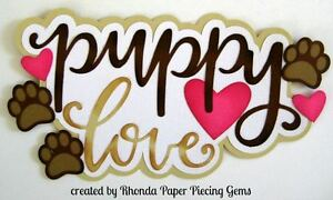 PUPPY LOVE girl paper piecing title for Premade Scrapbook Page die cut by Rhonda