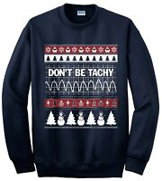 NURSE DOCTOR CHRISTMAS UGLY JUMPER DON'T BE TACHY SWEATSHIRT PARAMEDIC