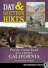 Day and Section Hikes Pacific Crest Trail: Southern California (Day & Section Hi
