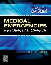 Medical Emergencies in the Dental Office by Stanley F. Malamed (2007,...