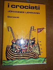 JOHANNES LEHMANN- I CROCIATI- GARZANTI 1981