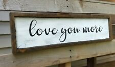 farmhouse sign LOVE YOU MORE rustic wood sign wooden home decor large bedroom