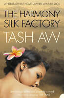 The Harmony Silk Factory by Tash Aw (Paperback)