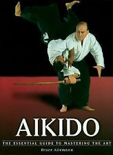 Excellent, Aikido: The Essential Guide to Mastering the Art, Bruce Allemann, Boo
