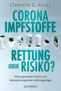 Corona-Impfstoffe: Rettung oder Risiko? | Clemens G. Arvay | Taschenbuch | 2021