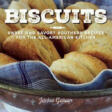 Biscuits: Sweet and Savory Southern Recipes for the All-American Kitchen, Garvin