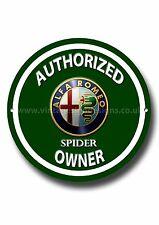 ALFA ROMEO SPIDER AUTHORIZED ALFA ROMEO SPIDER OWNER ROUND METAL SIGN.