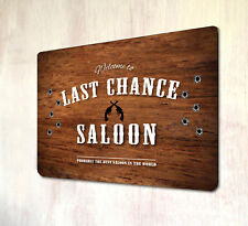 Last Chance Saloon Bar Cowboy Western style sign A4 metal sign plaque