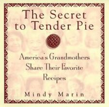 Recipes The Secret to Tender Pie:America's Grandmothers Recipes HB book