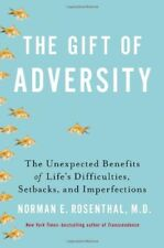 The Gift of Adversity: The Unexpected Benefits of