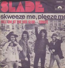 45T: Slade: skweeze me, pleeze me. polydor bis
