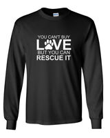 Mens You Can't Buy Love But You Can Rescue It T-Shirt Pet Lovers Long Sleeve Tee