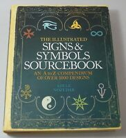 Illustrated Signs and Symbols Sourcebook 1000 Designs Adele Nozedar