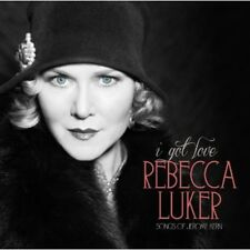 Rebecca Luker - I Got Love (Songs of Jerome Kern) [New CD]