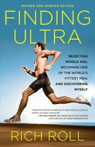 Finding Ultra : Rejecting Middle Age, Becoming One of the World's Fittest Men...