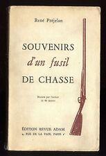 SOUVENIRS D'UN FUSIL DE CHASSE  René PREJELAN  Illustré   Ed. REVUE ADAM  1949