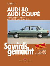 So wirds gemacht (Band 4) Audi 80 8/78 bis 8/86, Audi Coupé 8/81 bis 12/87
