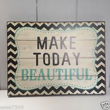 Hanging Vintage Style Sign, Plaque 'MAKE TODAY BEAUTIFUL'  30 X 40cm