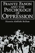 NEW Frantz Fanon and the Psychology of Oppression (Path in Psychology)