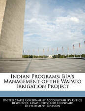 USED (LN) Indian Programs: BIA's Management of the Wapato Irrigation Project