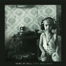 SONS OF BILL - LOVE AND LOGIC   CD NEUF