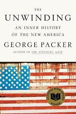 The Unwinding: An Inner History of the New America - Good - Packer, George -