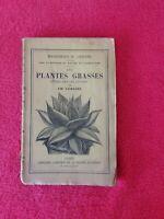 Livre Bibliothèque du Jardinier/Les plantes Grasses/Ch Lemaire