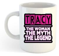 Tracy - The Woman, The Myth, The Legend Mug - Name Personalised Funky Gift