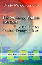 Pocos De Caldas Hot Spot: A Big Blast for Nuclear Energy in Brazil (Energy Scien