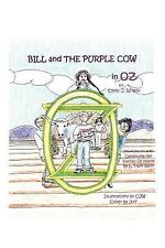 Bill and the Purple Cow in Oz (Paperback or Softback)