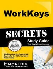 WorkKeys Secrets Study Guide : WorkKeys Practice Questions and Review for the...