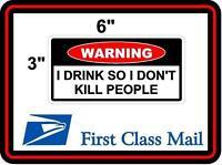 Toolbox STICKER Funny Warning Sticker - I DRINK SO I DON'T KILL PEOPLE