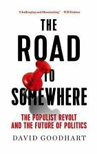 The Road to Somewhere: The Populist Revolt and the Future of Politics (Hardback