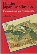 On the Japanese Classics: Conversations and Appreciations By Daisaku Ikeda, B.