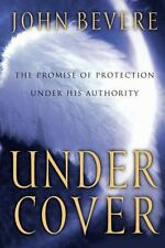 Under Cover: The Promise of Protection Under His Authority by John Bevere