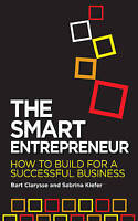 The Smart Entrepreneur. How to Build for Your Business by Clarysse, Bart|Kiefer,