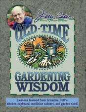 Jerry Bakers Old-Time Gardening Wisdom: Lessons Learned from Grandma Putts Kit