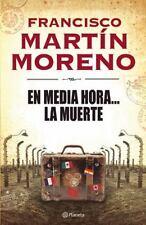 EN MEDIA HORA... LA MUERTE / IN HALF AN HOUR... DEATH - MORENO, FRANCISCO MARTIN