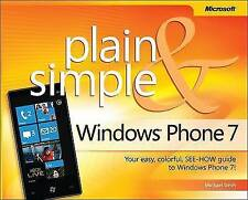 Windows Phone 7 Plain & Simple: Your Easy, Colorful, See-How Guide to Windows...