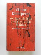 Victor Klemperer So sitze ich denn zwischen allen Stühlen Tagebücher Band 1