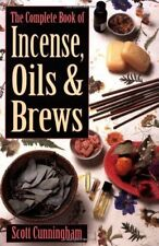 Complete Book of Incense, Oils & Brews by S Cunningham!