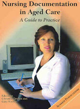 Nursing Documentation in Aged Care: A Guide to Practice by
