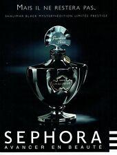 Publicité Advertising 089  2007  parfum Shalimar black Mystery Guerlain  Sephora