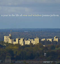 A Year in the Life of Windsor and Eton by Joanna Jackson (Hardback, 2011)